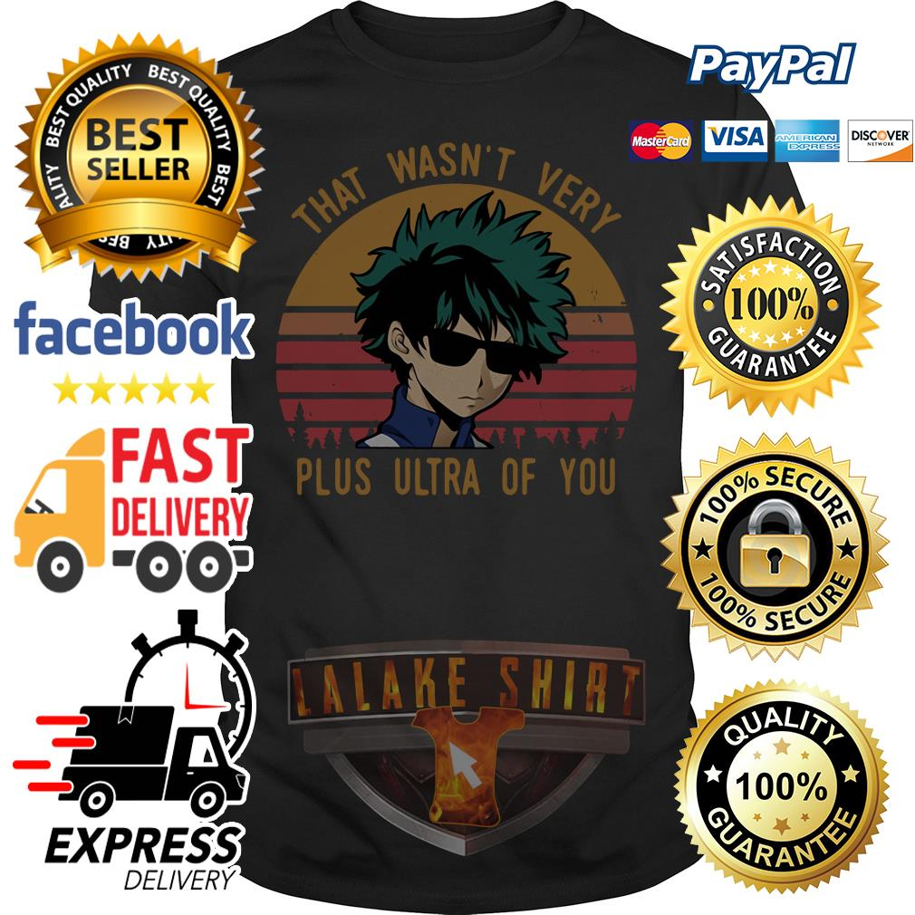 That wasn't very plus ultra of you Izuku Midoriya vintage shirt