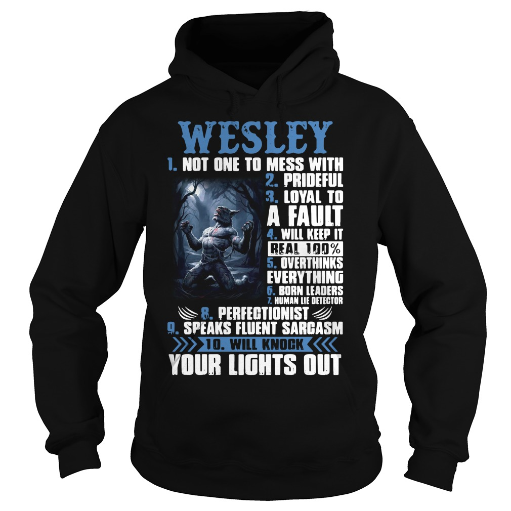 Wesley not one to mess with prideful loyal to a fault will keep it Hoodie