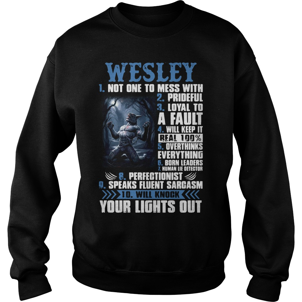 Wesley not one to mess with prideful loyal to a fault will keep it Sweater