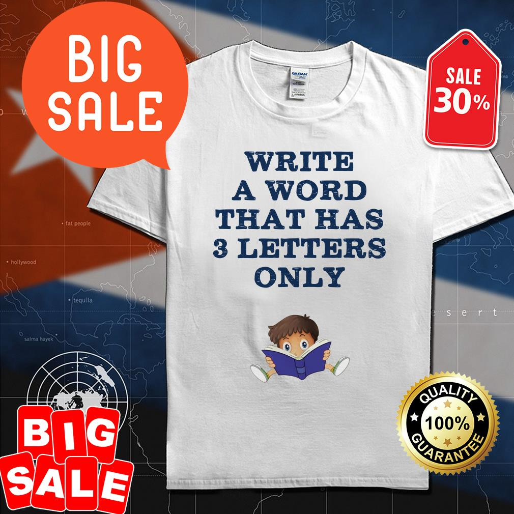 Write a word that has 3 letters only shirt