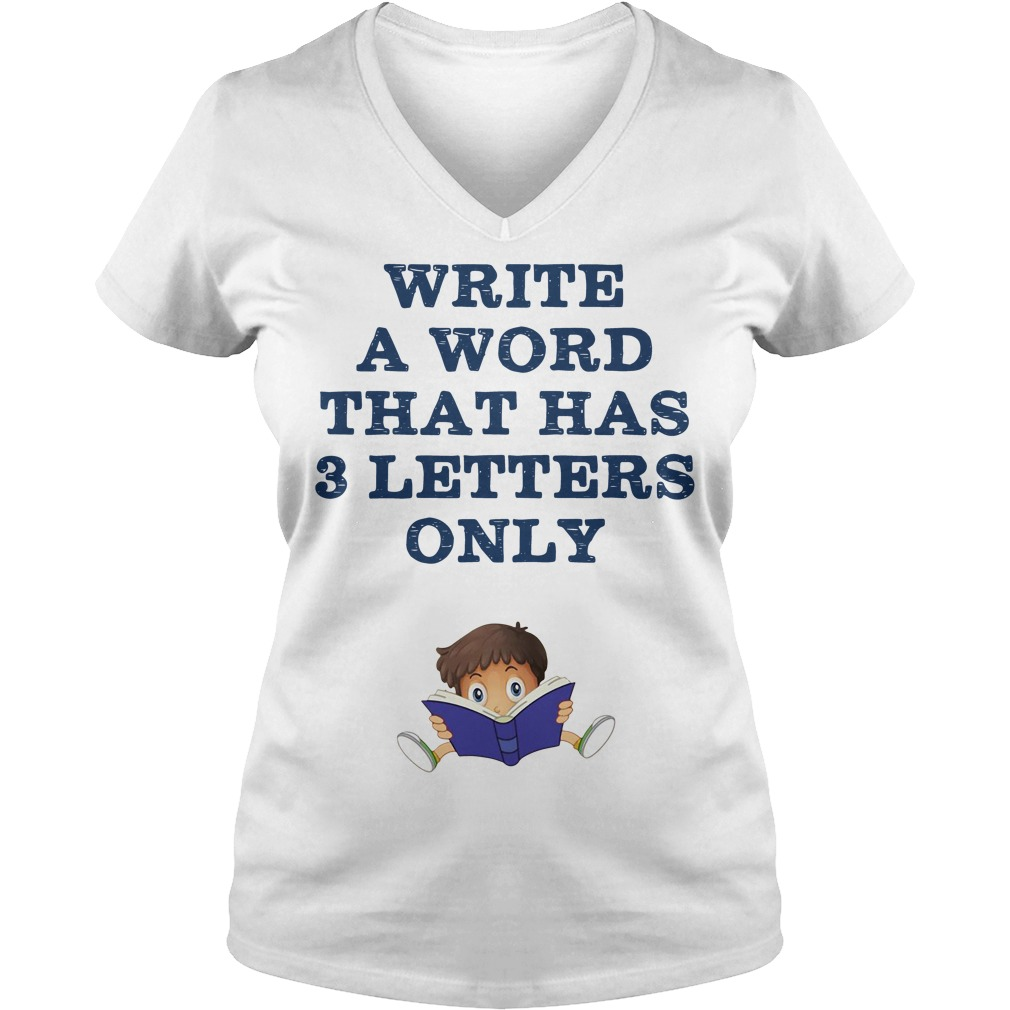 Write a word that has 3 letters only V-neck t-shirt