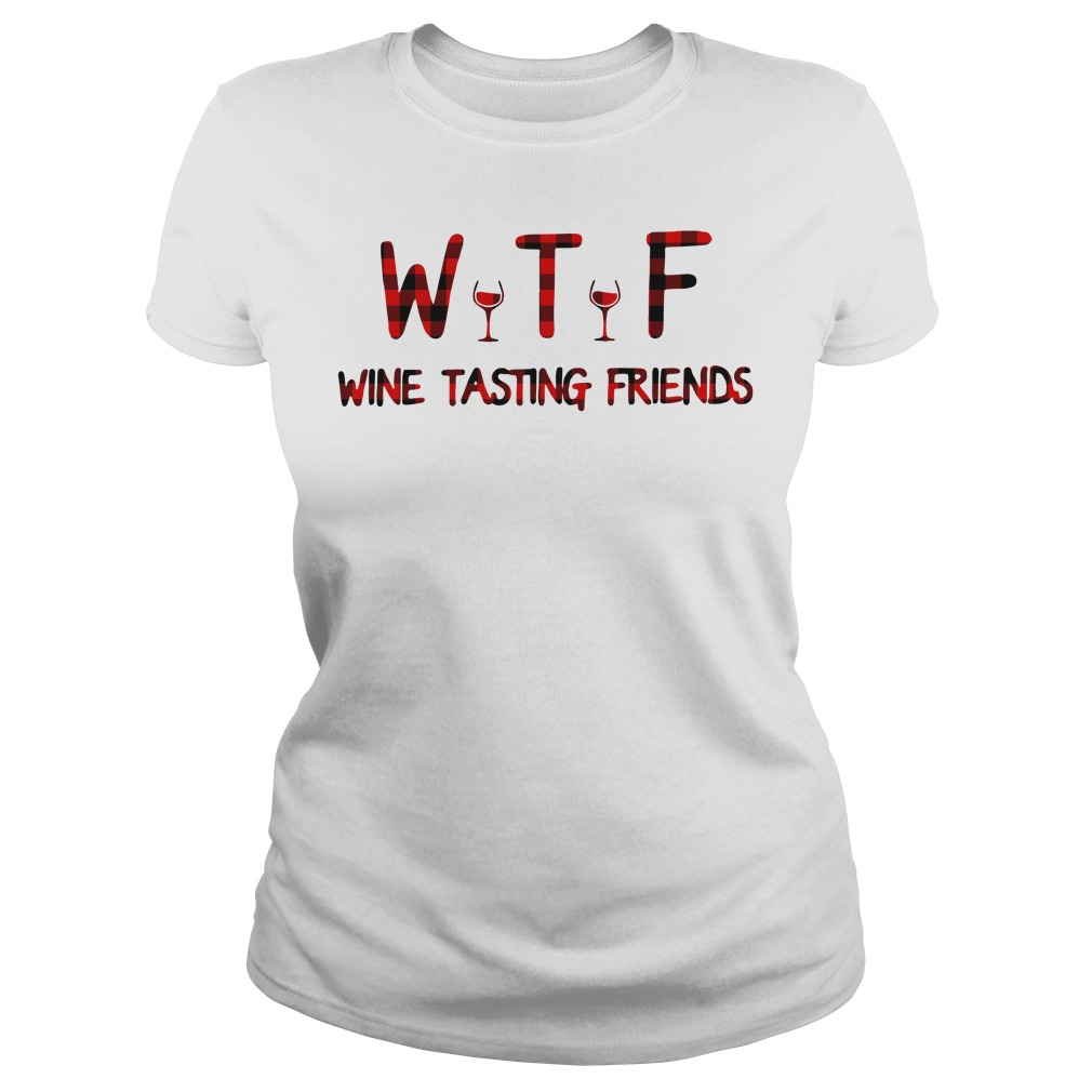 WTF wine tasting friends Ladies tee