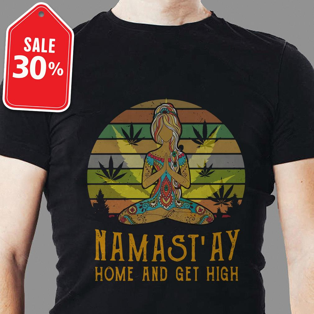 Yoga girl weed Namast'ay home and get high retro shirt