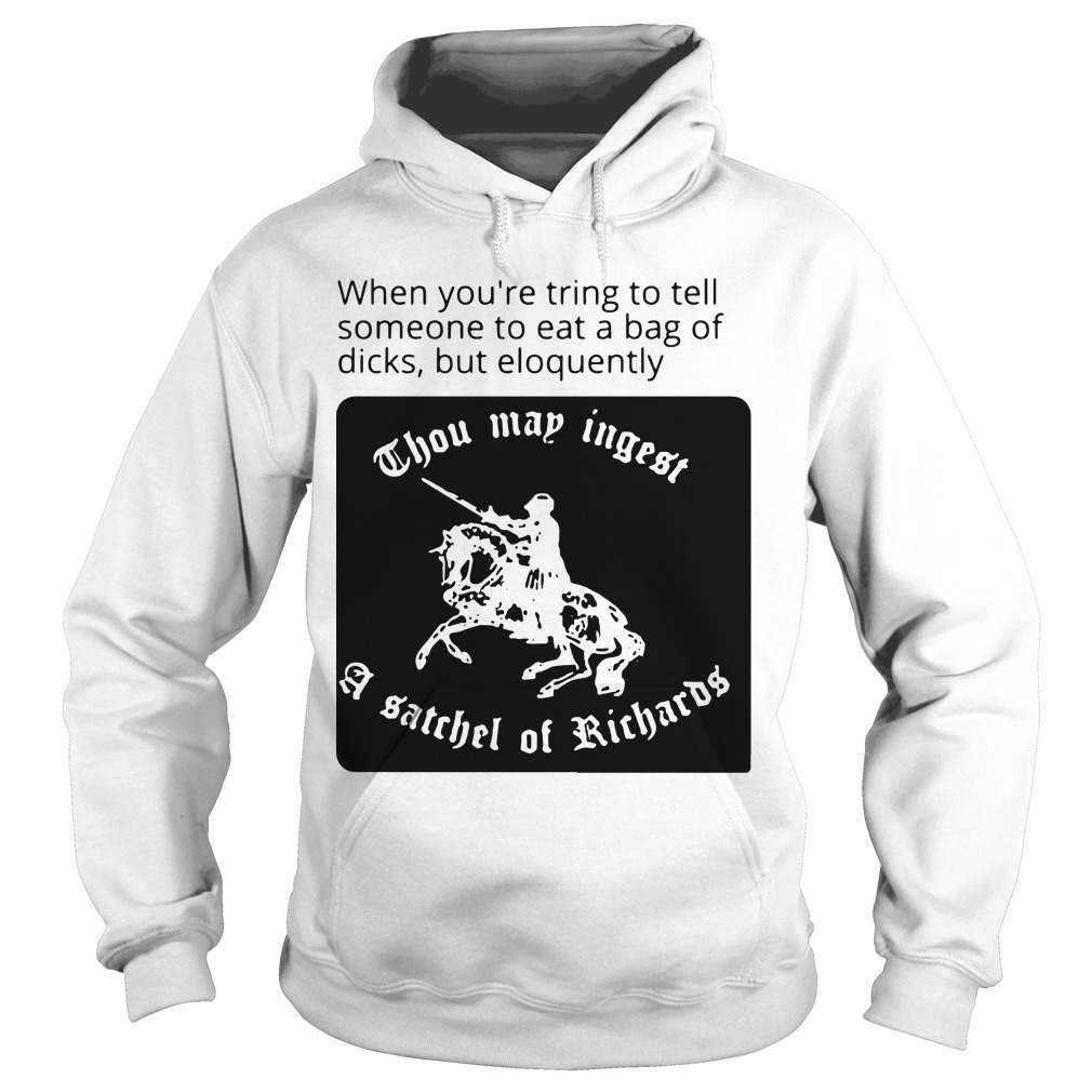 When you're trying to tell someone to eat a bag of dicks but eloquently Hoodie