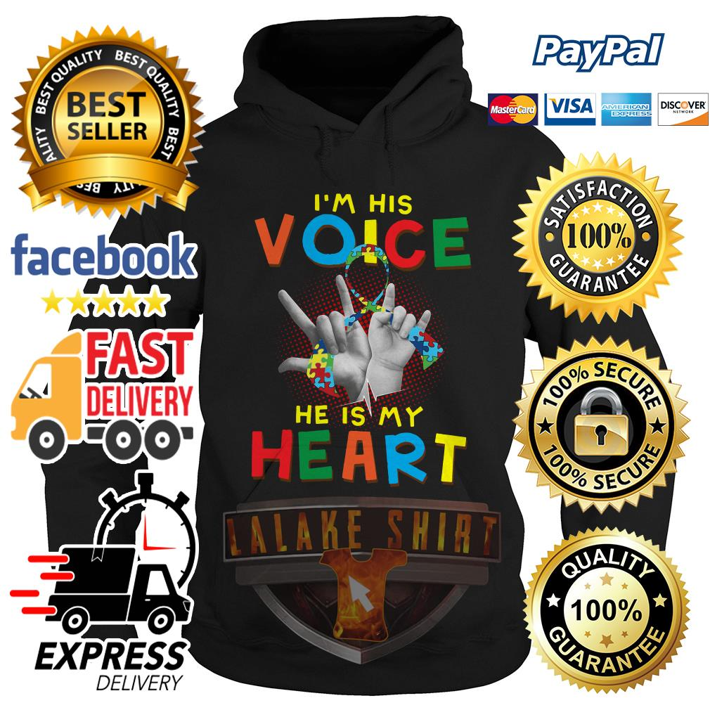 Autism I am his voice he is in my heart Hoodie