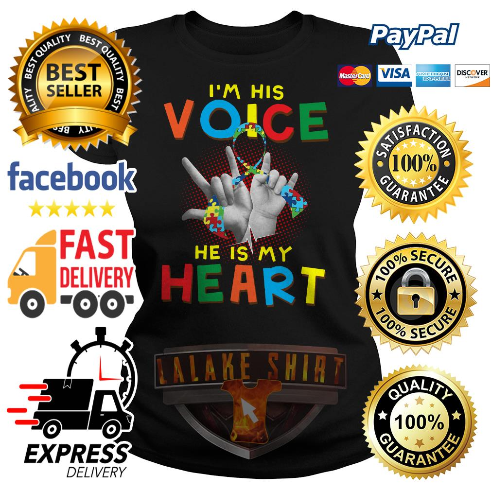 Autism I am his voice he is in my heart Ladies tee