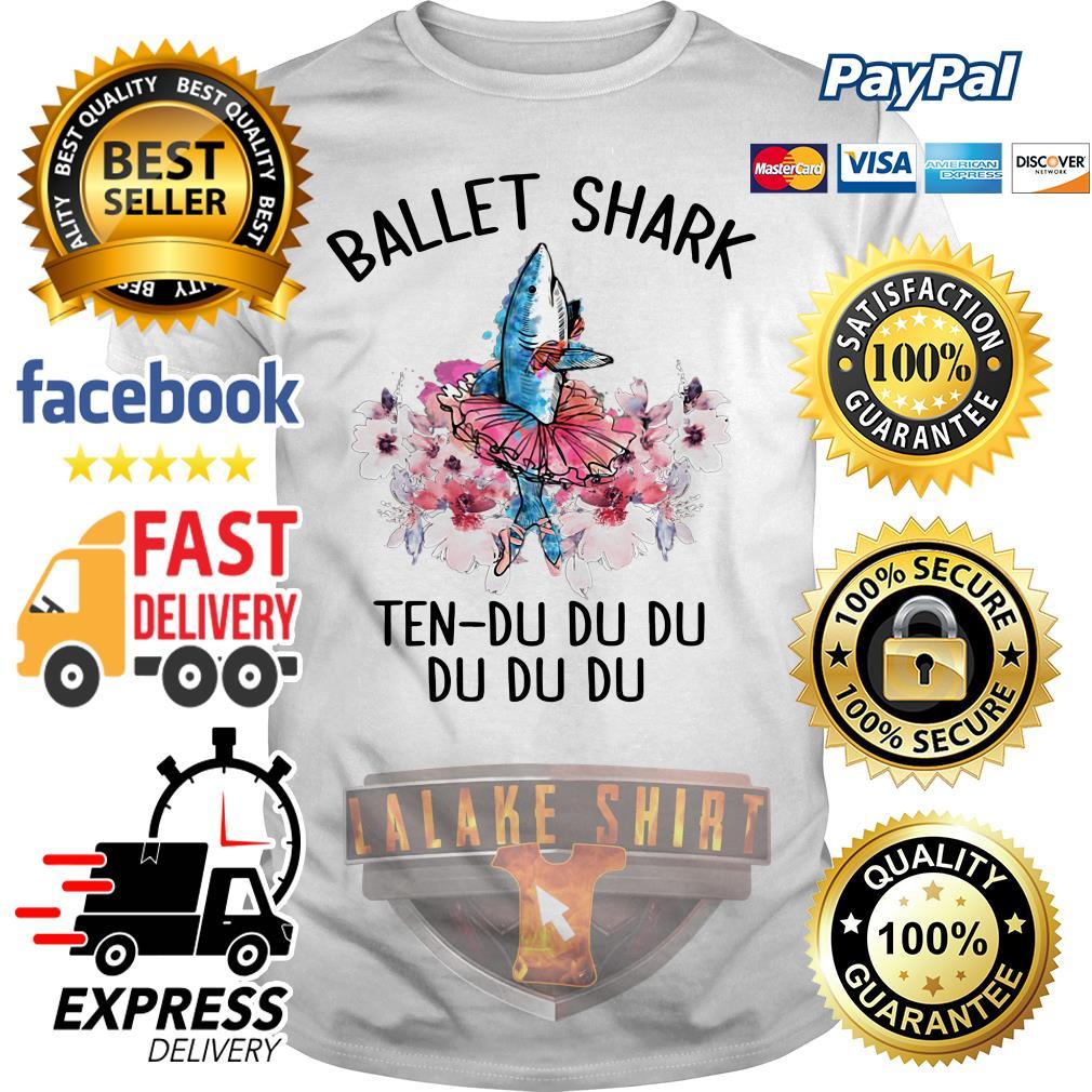Ballet shark ten du du du du du shirt