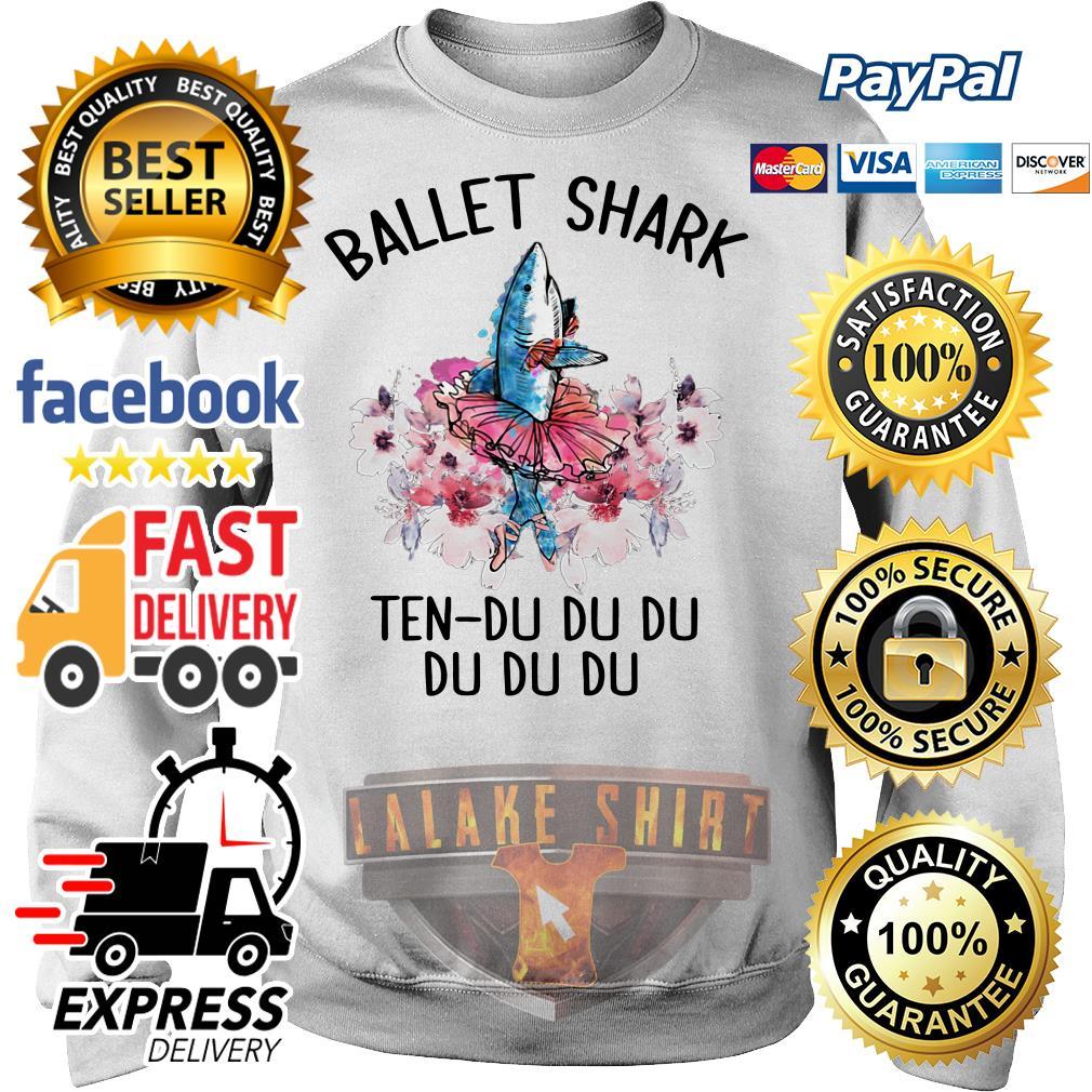 Ballet shark ten du du du du du Sweater