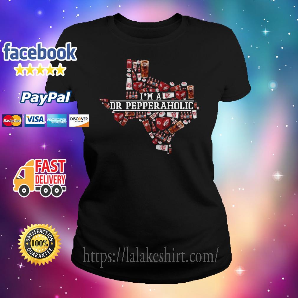 I'm a Dr Pepperaholic Texas Ladies tee