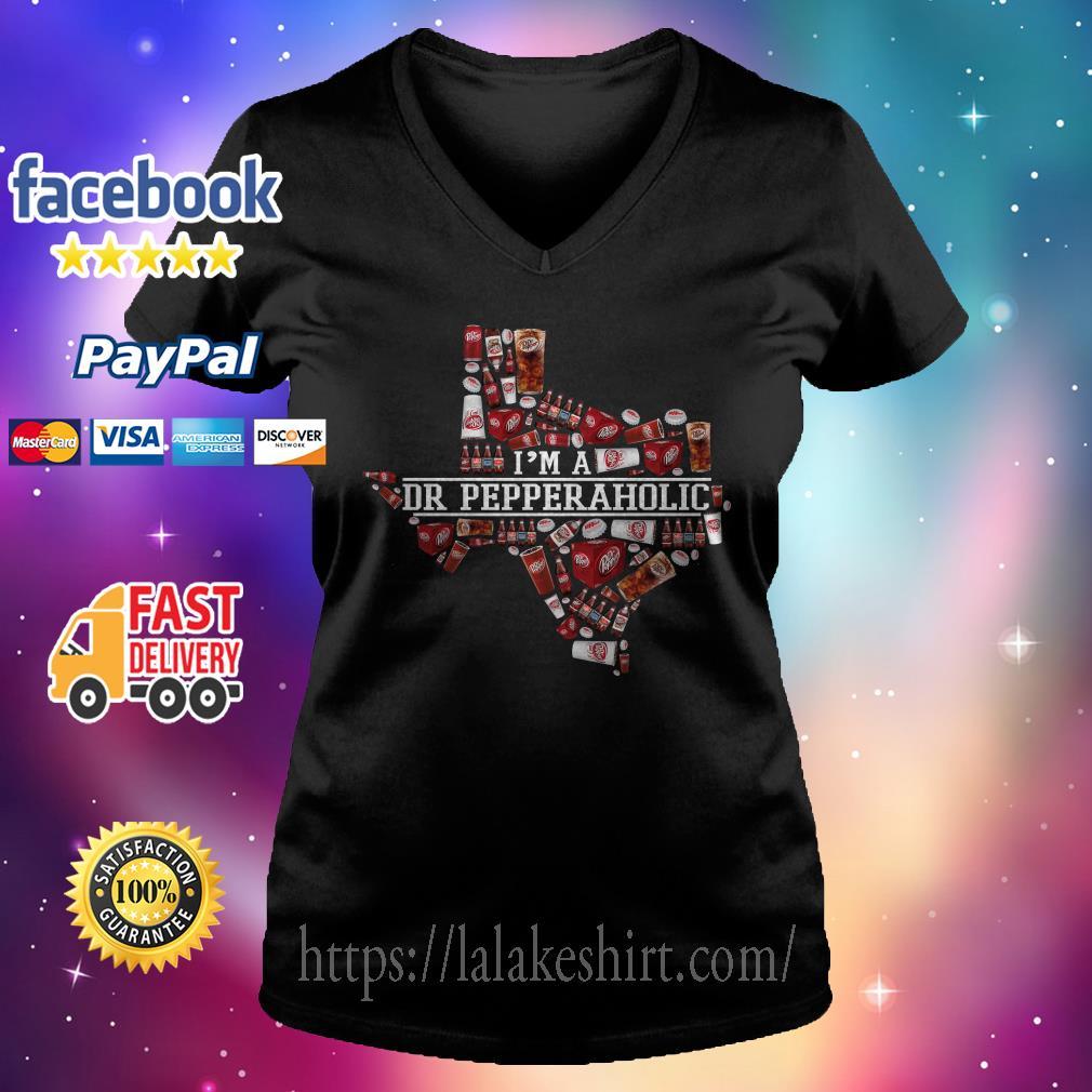 I'm a Dr Pepperaholic Texas V-neck t-shirt