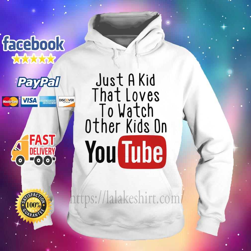 Just a kid that loves to watch other kids on youtube Hoodie