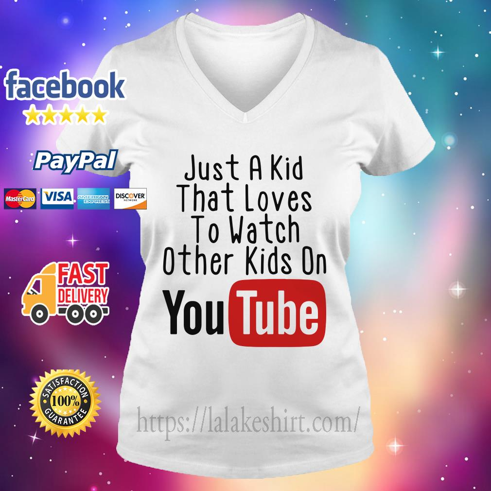 Just a kid that loves to watch other kids on youtube V-neck t-shirt