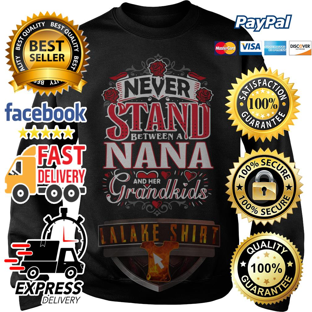 Never Stand between a Nana and her Grandkids Sweater