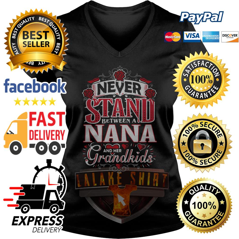 Never Stand between a Nana and her Grandkids V-neck t-shirt