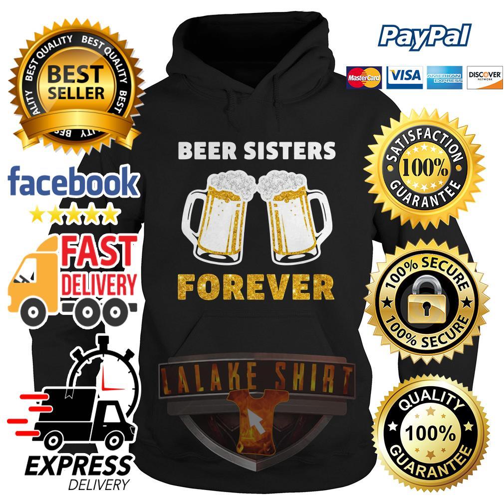 Official Beer sisters forever Hoodie