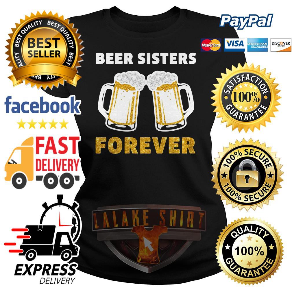 Official Beer sisters forever Ladies tee