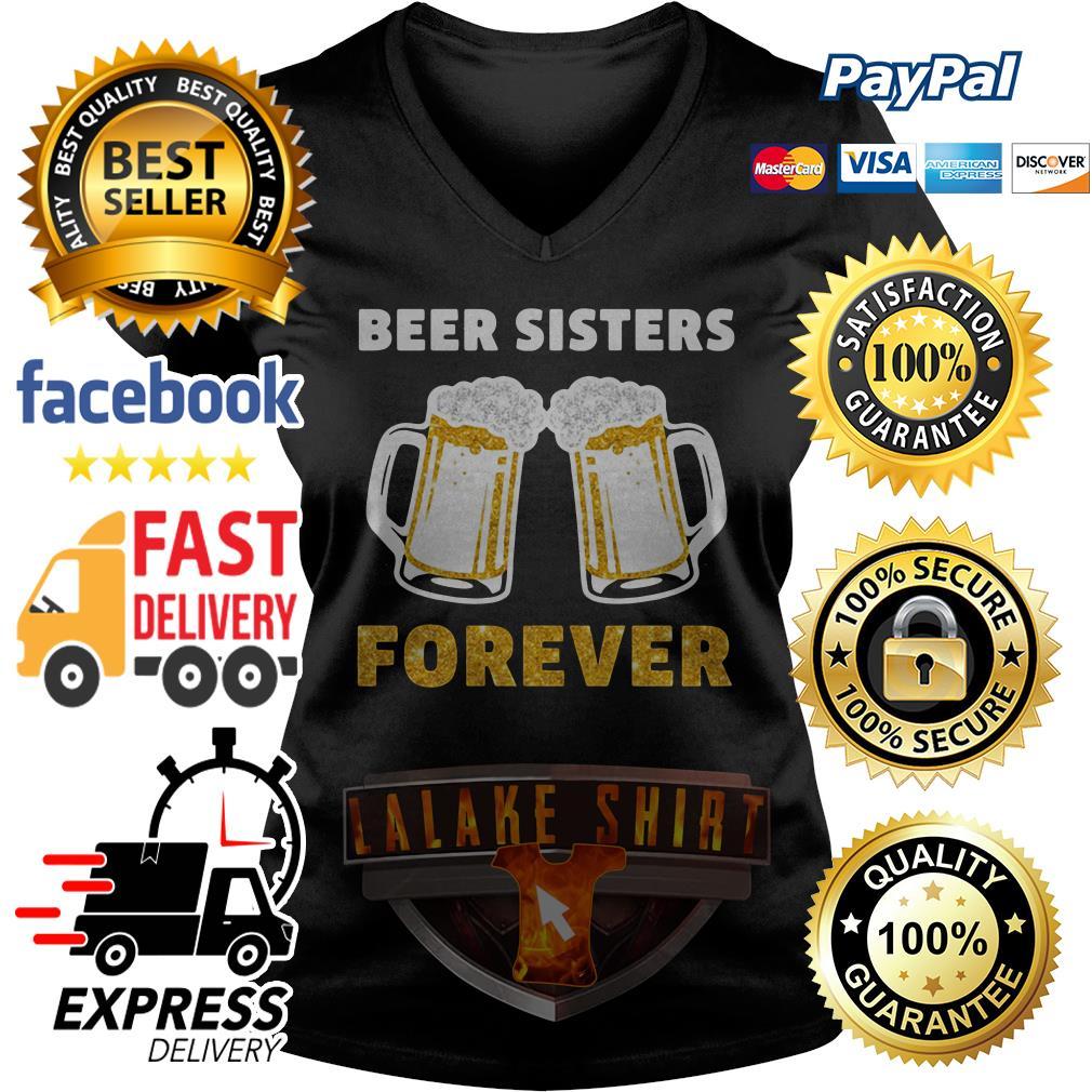 Official Beer sisters forever V-neck t-shirt