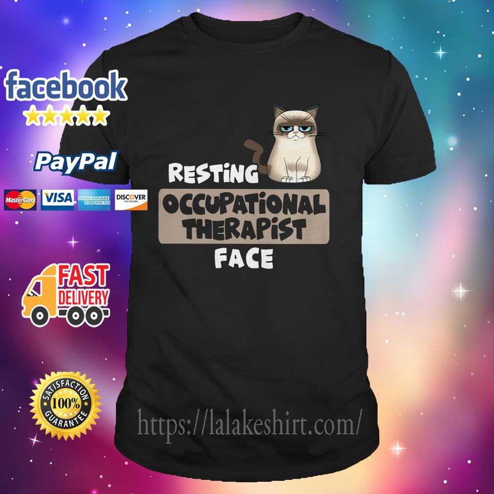 Resting occupational therapist face shirt