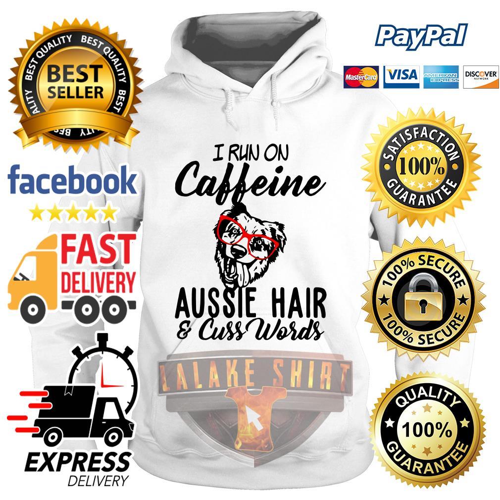 I run on caffeine aussie hair and cuss words Hoodie
