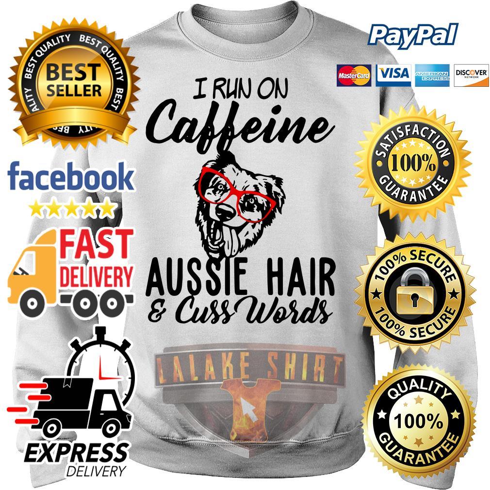 I run on caffeine aussie hair and cuss words Sweater