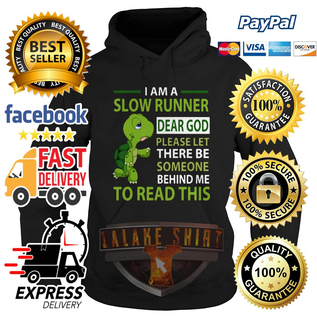 I am a slow runner dear god please let there be someone behind me Hoodie