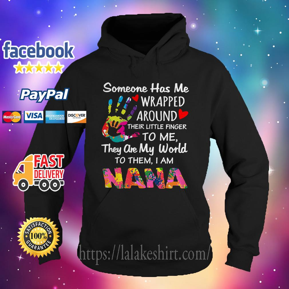 Someone has me wrapped around their little finger to me nana Hoodie