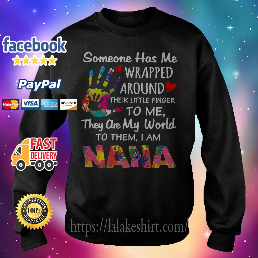 Someone has me wrapped around their little finger to me nana Sweater