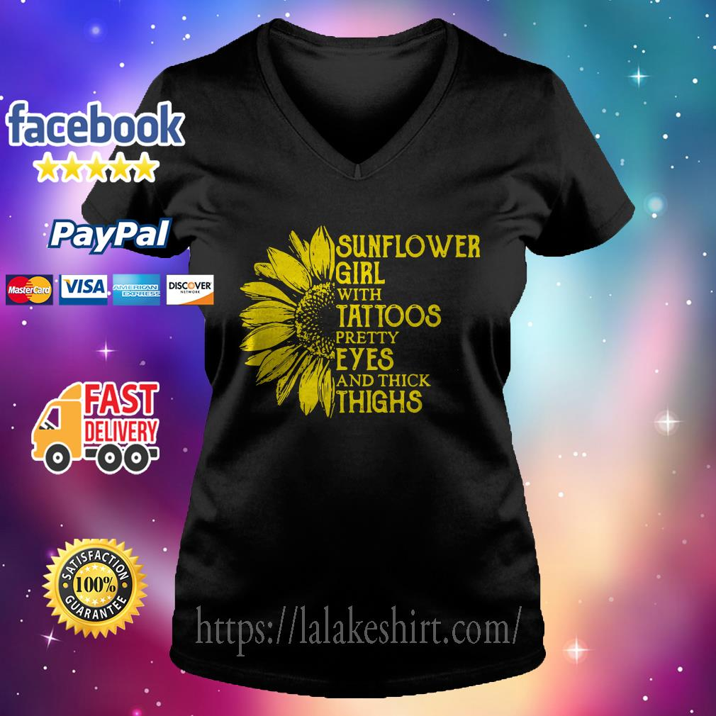 Sunflower girl with tattoos pretty eyes and thick thighs V-neck t-shirt