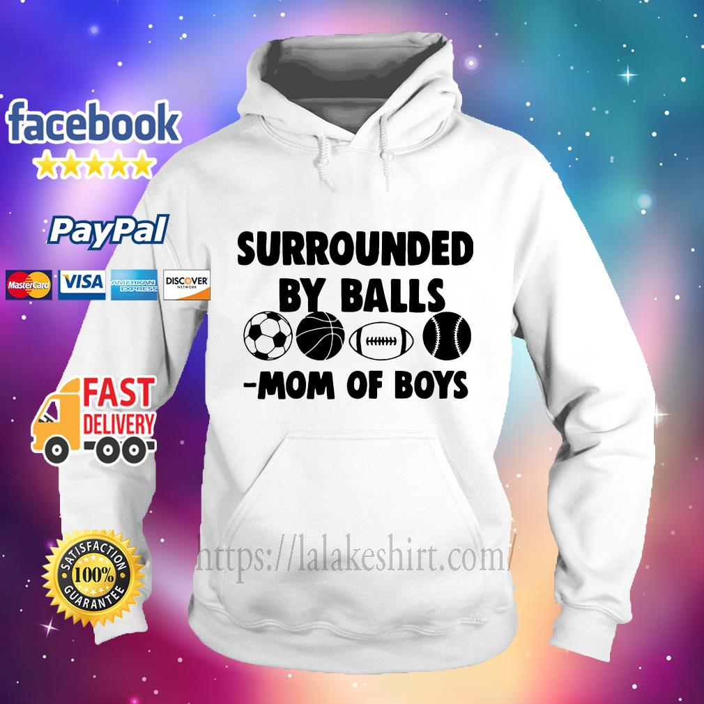 Surrounded by balls mom of boys Hoodie
