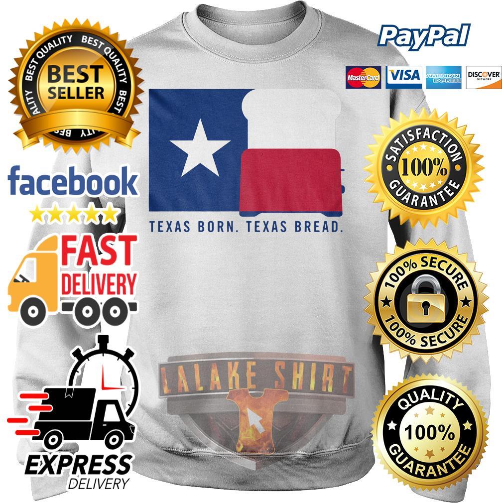 Texas born texas bread Sweater