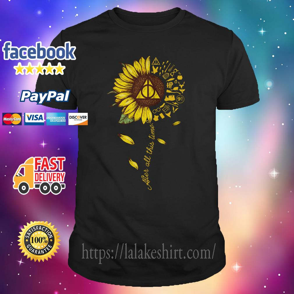 After all this time Harry Potter sunflower shirt