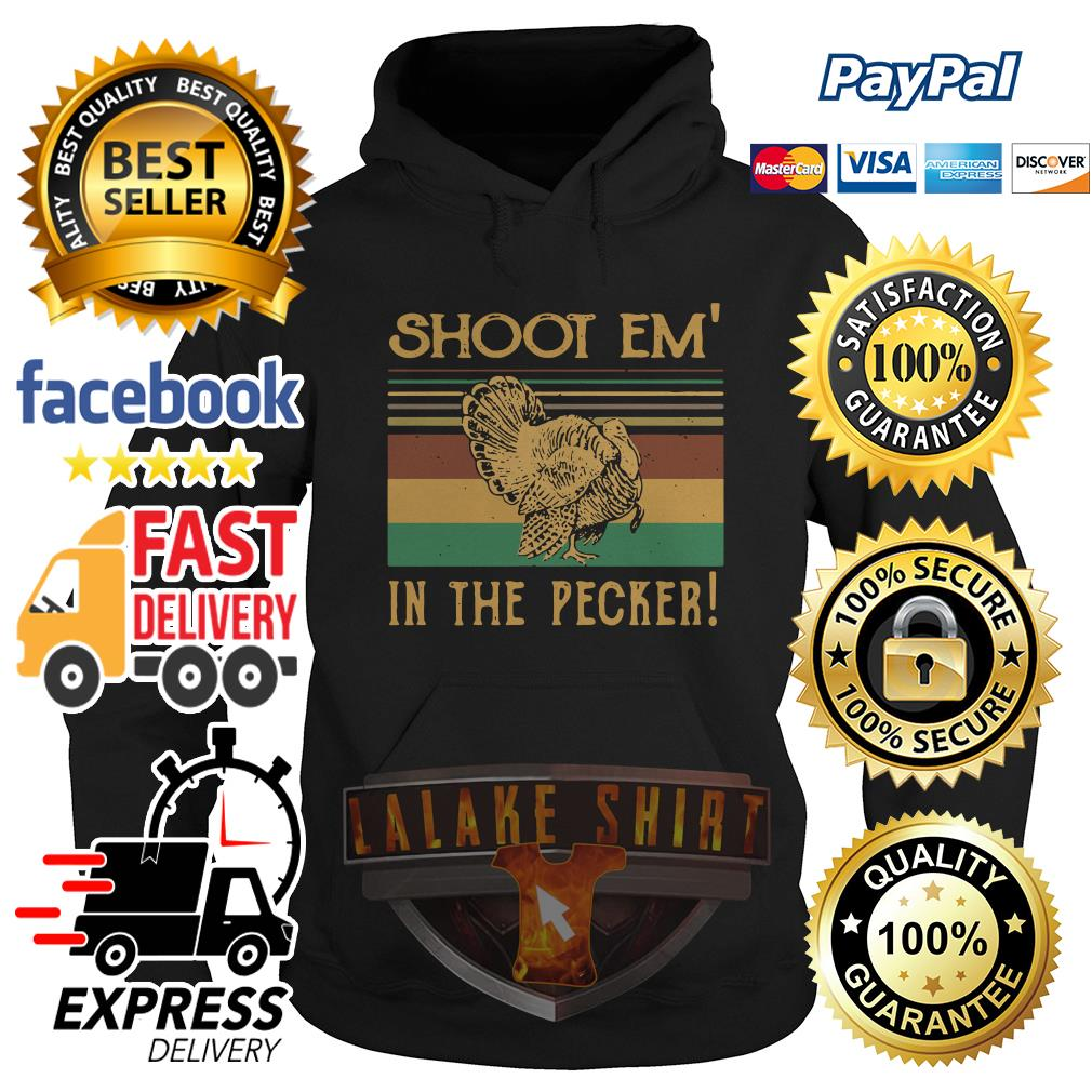 Turkey Hunter shoot em' in the pecker retro Hoodie