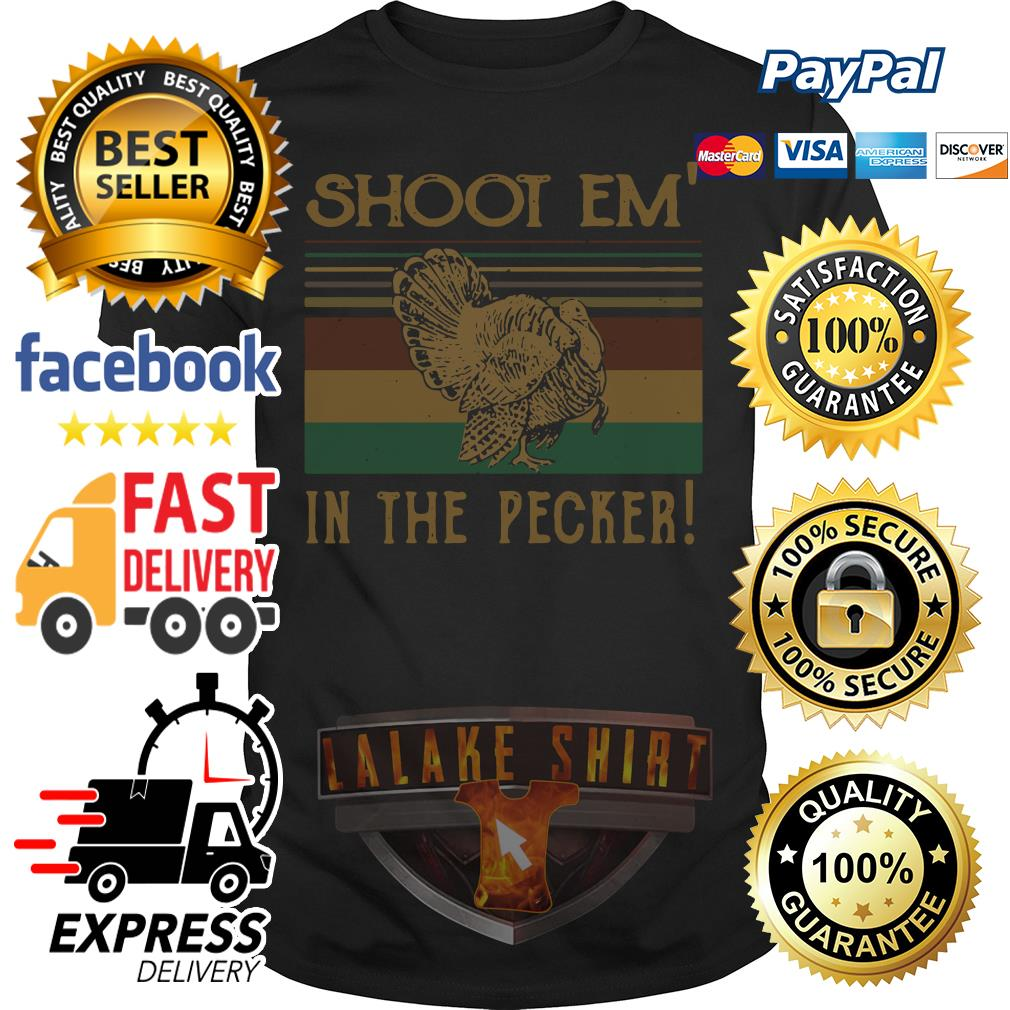 Turkey Hunter shoot em' in the pecker retro shirt