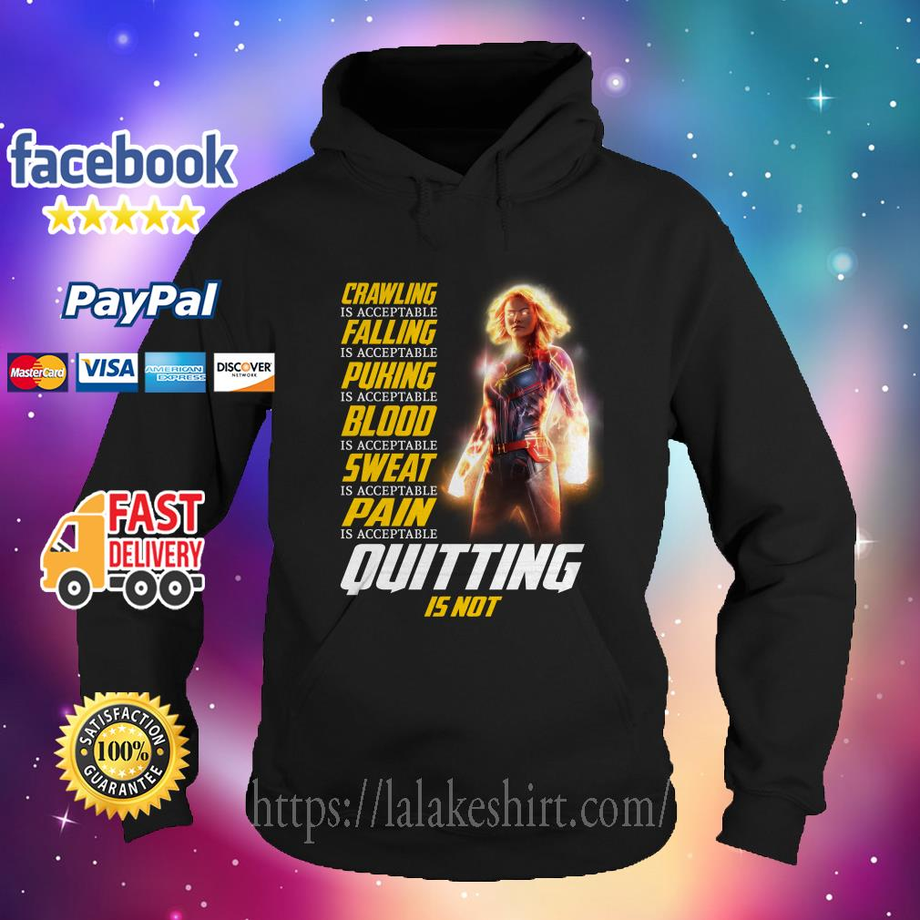 Captain Marvel crawling is acceptable falling is acceptable puking is acceptable Hoodie