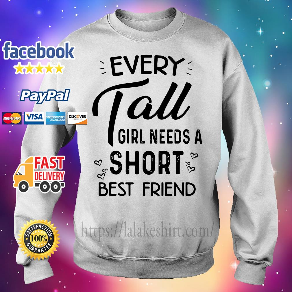 Every tall girl needs a short best friend Sweater