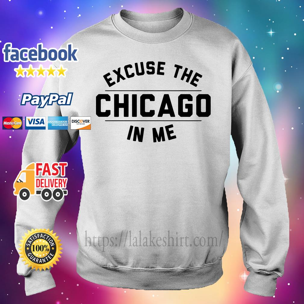 Excuse the Chicago in me Sweater