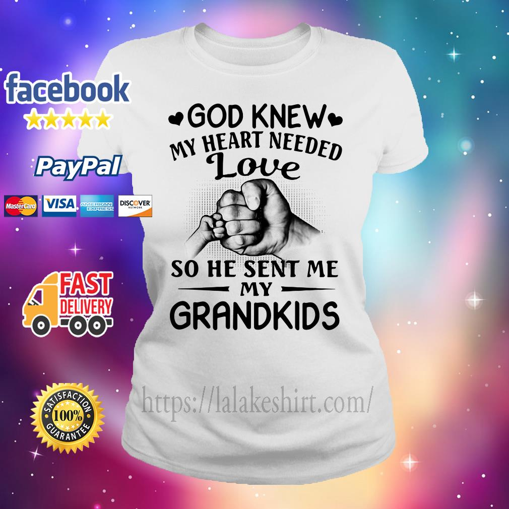 God knew my heart needed love so he sent me my Grandkids Ladies tee