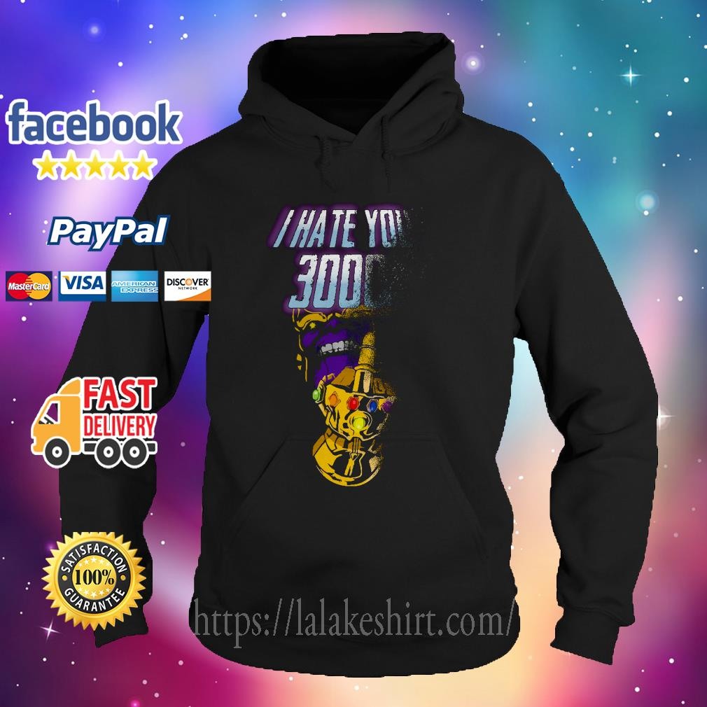 Infinity Gauntlet middle finger I hate you 3000 Thanos Hoodie