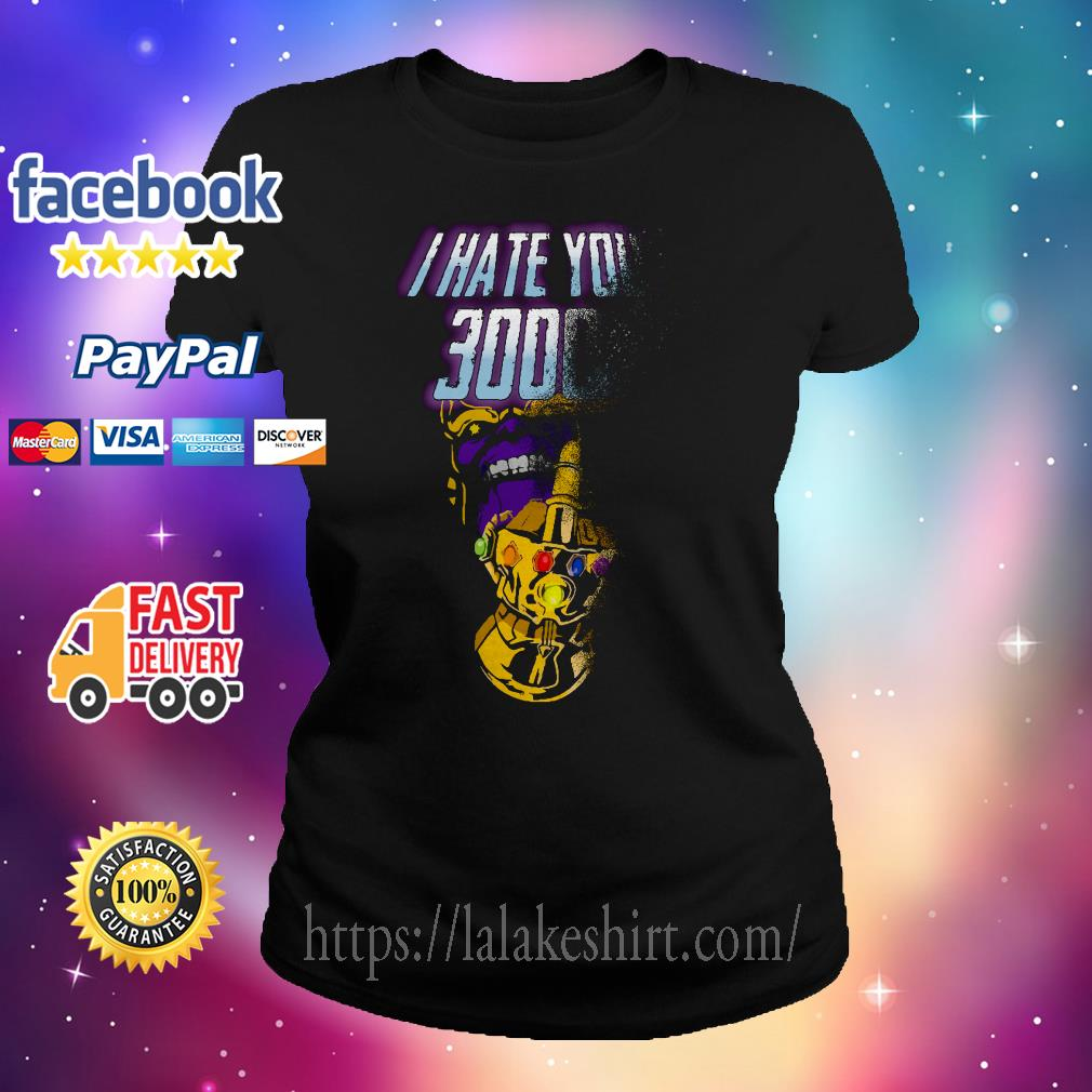 Infinity Gauntlet middle finger I hate you 3000 Thanos Ladies tee