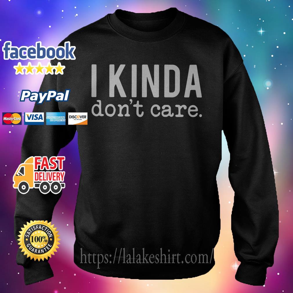 I kinda don't care Sweater