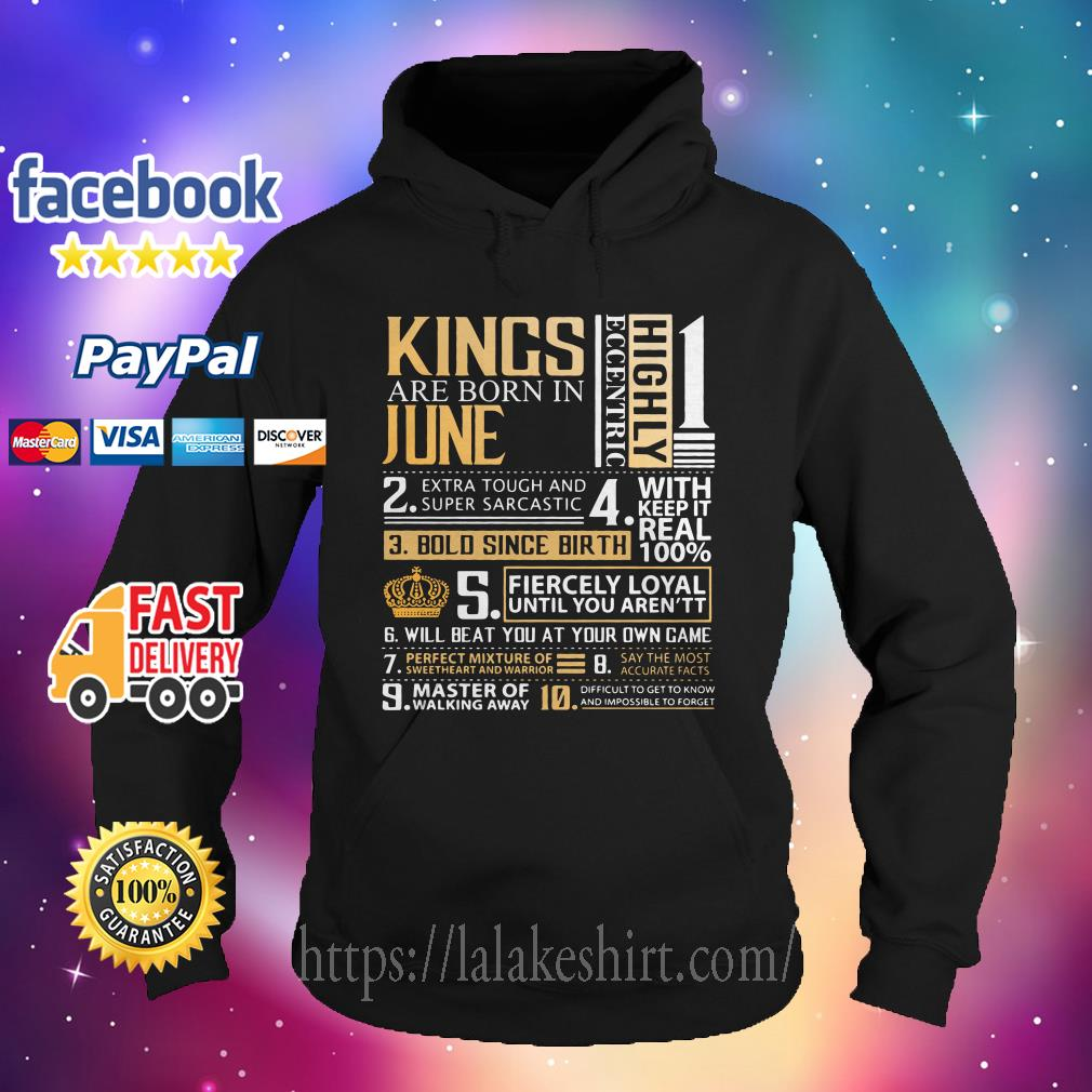 Kings Are Born In June Highly Eccentric Extra Tough Super Sarcastic Hoodie