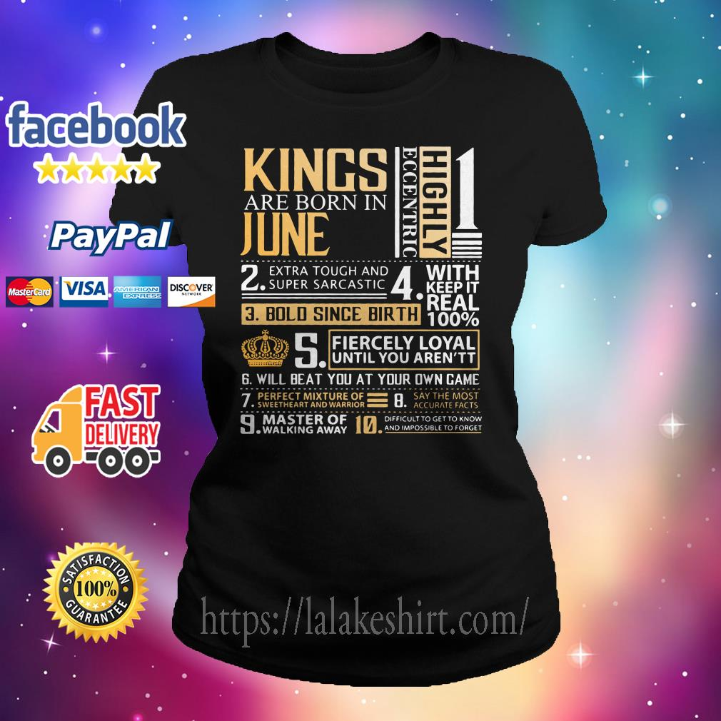 Kings Are Born In June Highly Eccentric Extra Tough Super Sarcastic Ladies tee