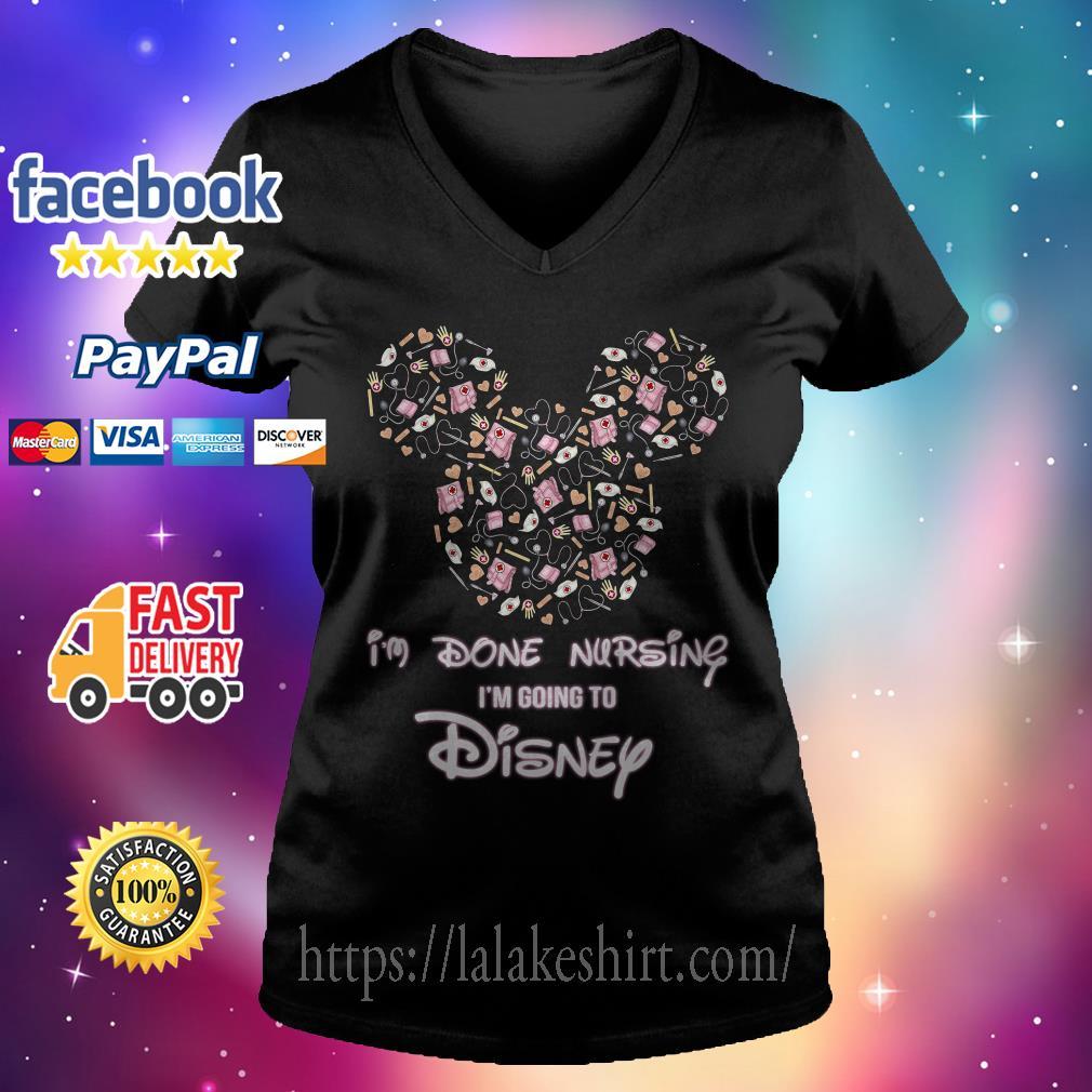 Mickey I'm done nursing I'm going to Disney V-neck t-shirt