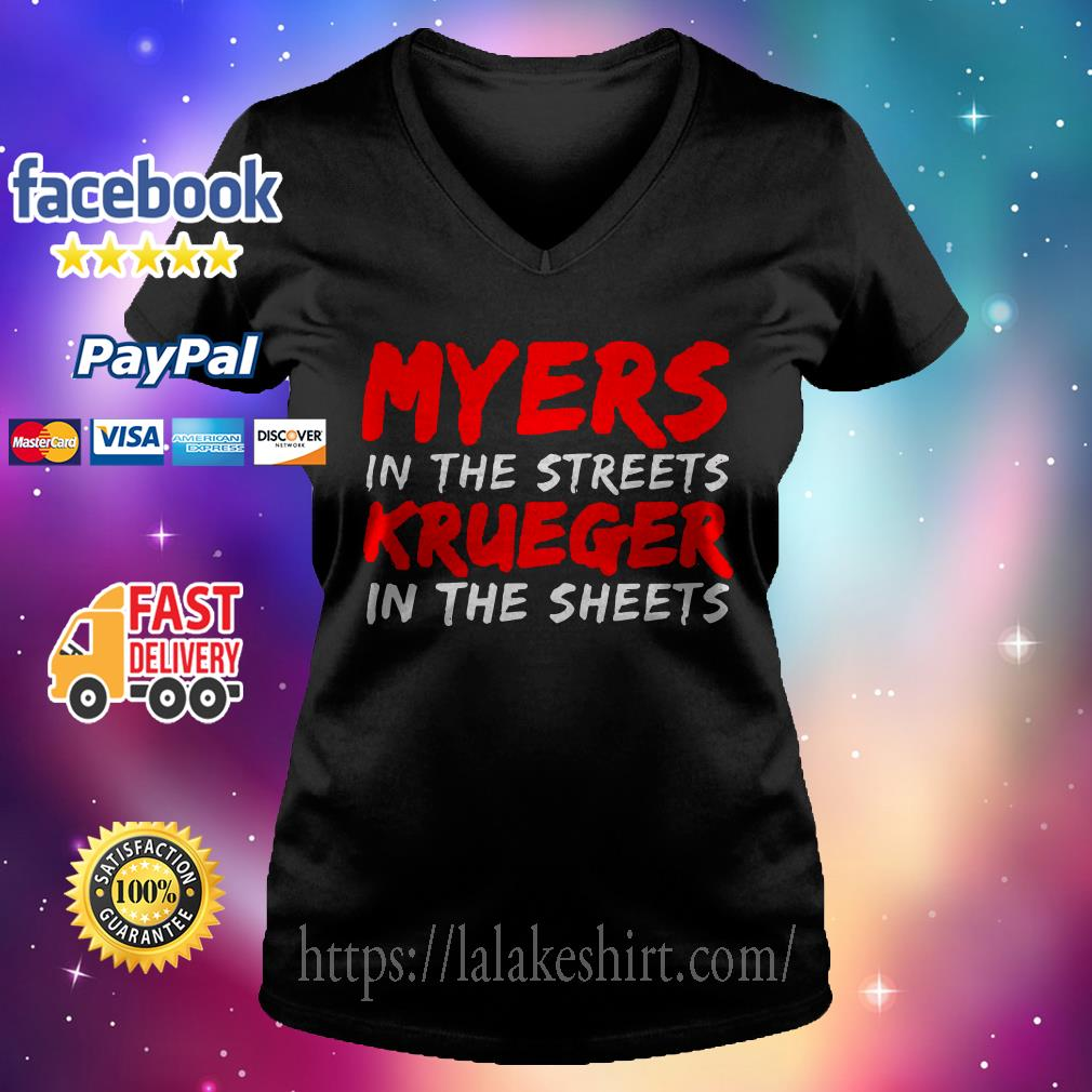 Myers in the streets krueger in the sheets V-neck t-shirt
