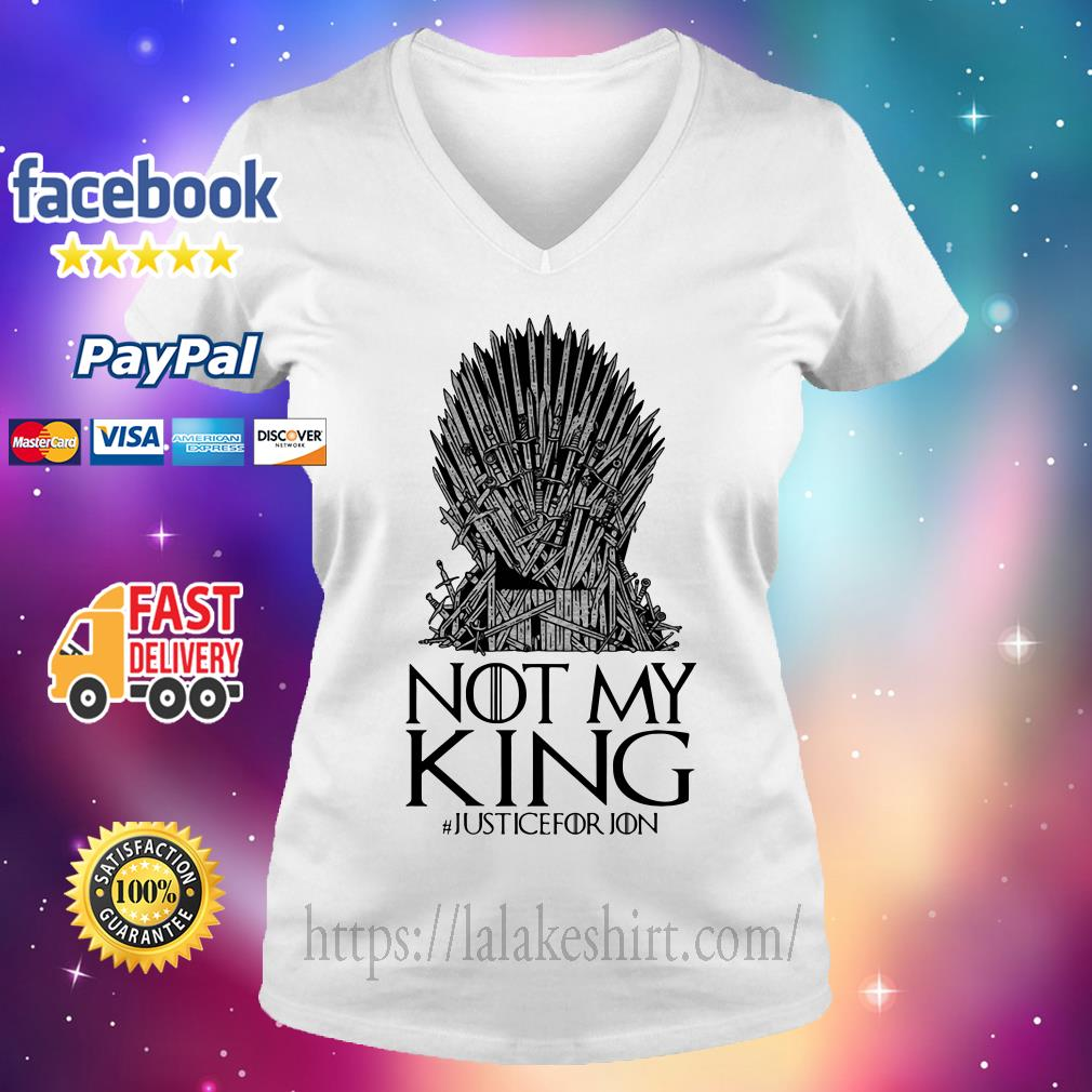 Not my king justice for Jon Game of Thrones V-neck t-shirt