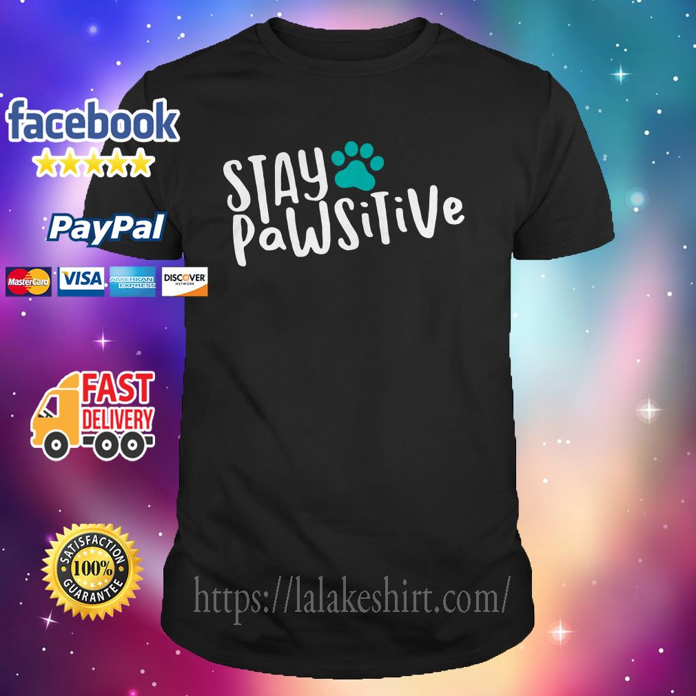 Official Stay pawsitive shirt