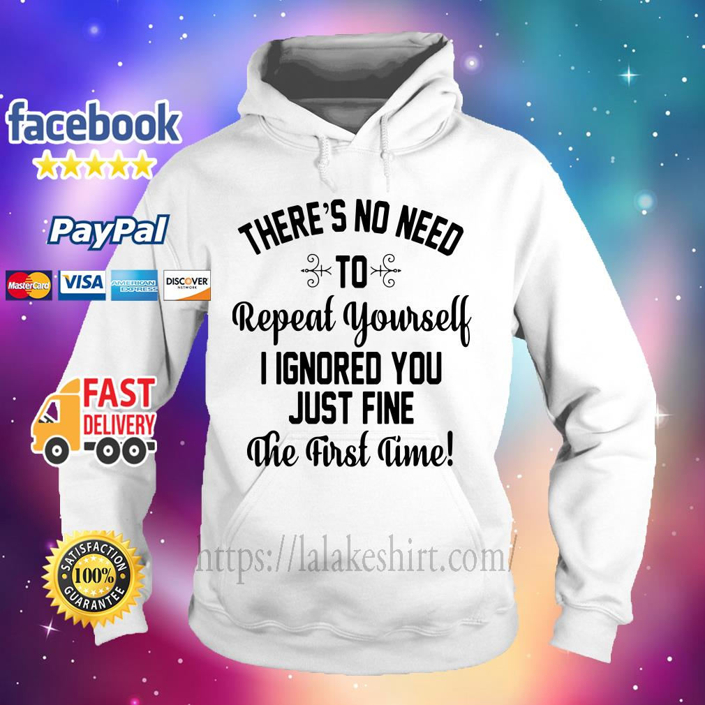 There's no need to repeat yourself I ignored you just fine the first time Hoodie