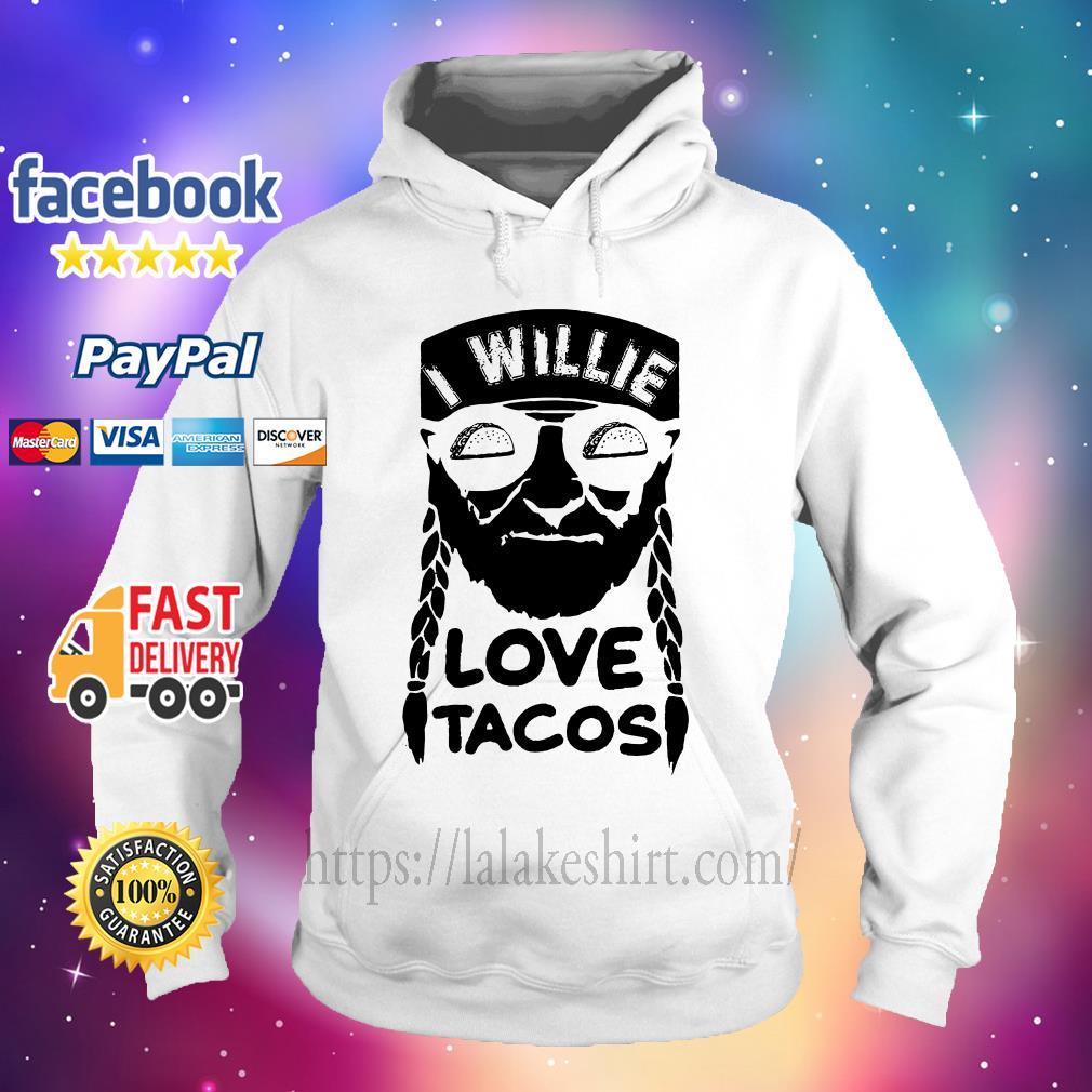 I willie love tacos Hoodie