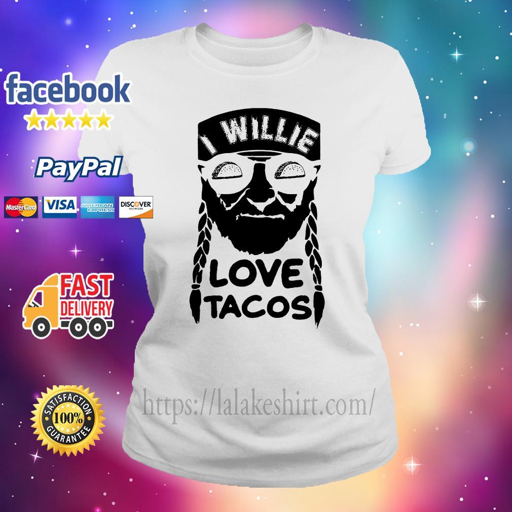 I willie love tacos Ladies tee