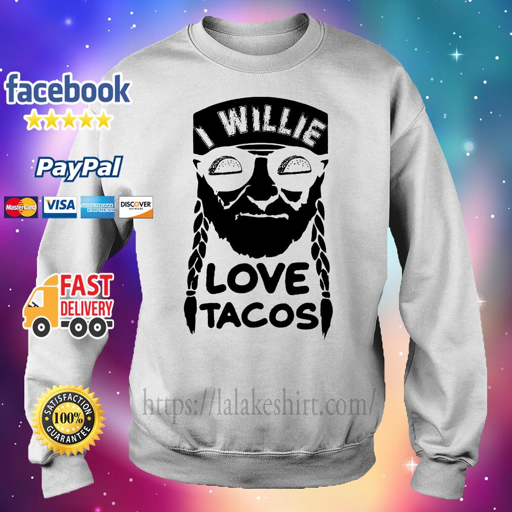 I willie love tacos Sweater